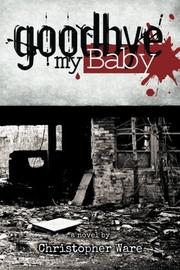 GOODBYE MY BABY by Christopher