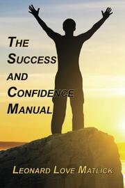 The Success and Confidence Manual by Leonard Love Matlick