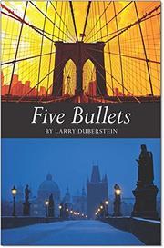 FIVE BULLETS by Larry Duberstein