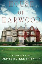 HOUSE OF HARWOOD by Olivia Batker Pritzker