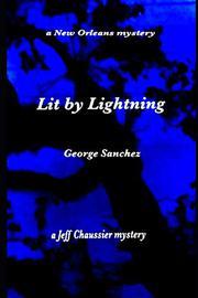 LIT BY LIGHTNING by George Sanchez