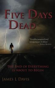 FIVE DAYS DEAD by James L Davis