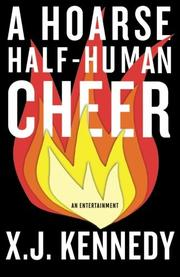A Hoarse Half-Human Cheer by X. J. Kennedy