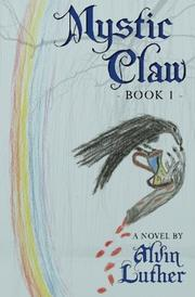Mystic Claw by Alvin Luther