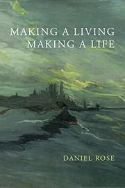 Making A Living, Making A Life by Daniel Rose