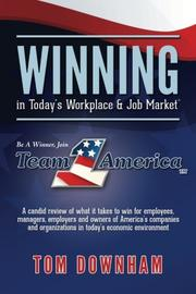 Winning In Today's Workplace And Job Market by Tom Downham