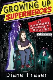 Growing Up Superheroes by Diane Fraser