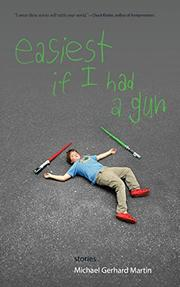 Easiest If I Had A Gun by Michael Gerhard Martin
