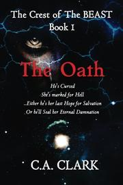 The Oath by C. A. Clark
