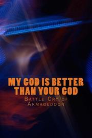My God is Better Than Your god by Andrew L. Foster