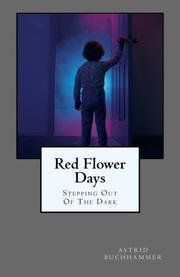 RED FLOWER DAYS by Astrid Buchhammer