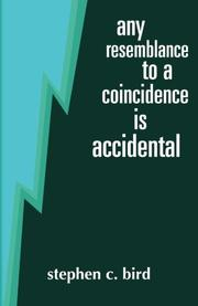 Any Resemblance To A Coincidence Is Accidental by Stephen C. Bird