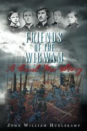 Friends of the Wigwam by John William Huelskamp