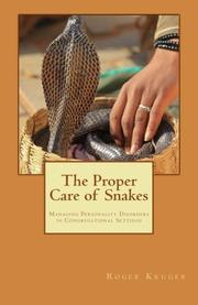 The Proper Care of Snakes by Roger Kruger