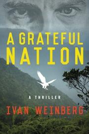 A Grateful Nation by Ivan Weinberg