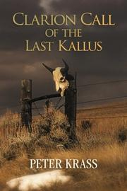 Clarion Call of the Last Kallus by Peter  Krass