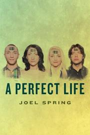 A Perfect Life by Joel Spring