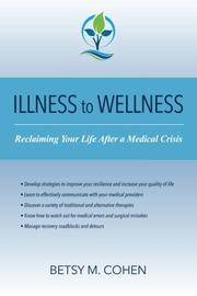 Illness To Wellness by Betsy M. Cohen