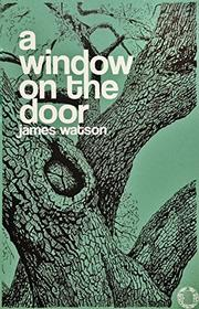 A Window on the Door by James Watson
