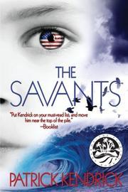 THE SAVANTS by Patrick Kendrick