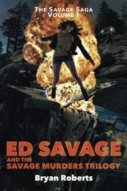Ed Savage And The Savage Murders Trilogy by Bryan Roberts