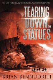 Tearing Down The Statues by Brian Bennudriti