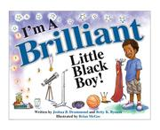 I'm A Brilliant Little Black Boy! by Betty K. Bynum