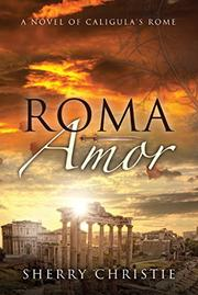 Roma Amor by Sherry Christie