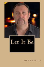 LET IT BE by Travis Bolourian