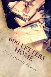 600 Letters Home by Cindy Horrell Ramsey