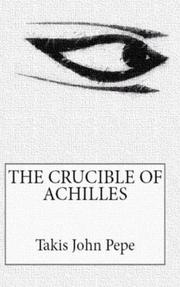 THE CRUCIBLE OF ACHILLES by Takis John  Pepe