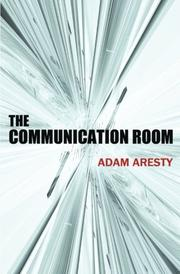 The Communication Room by Adam Aresty