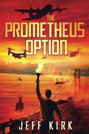 The Prometheus Option by Jeff Kirk