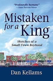 MISTAKEN FOR A KING by Dan Kellams