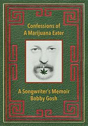 CONFESSIONS OF A MARIJUANA EATER by Bobby  Gosh