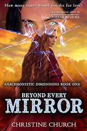 BEYOND EVERY MIRROR by Christine Church