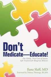 DON'T MEDICATE—EDUCATE! by Ilana Slaff
