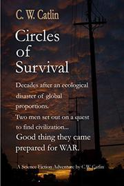 CIRCLES OF SURVIVAL by C.W. Catlin