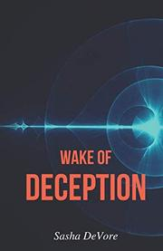 WAKE OF DECEPTION by Sasha DeVore