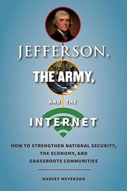 JEFFERSON, THE ARMY, AND THE INTERNET by Harvey Meyerson
