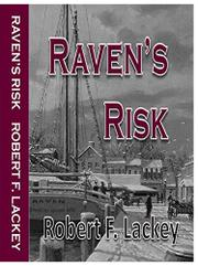 RAVEN'S RISK by Robert F.  Lackey