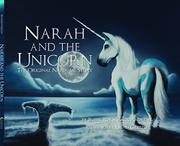 NARAH AND THE UNICORN by Bobby  Roe