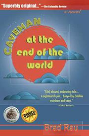 CAVEMAN AT THE END OF THE WORLD by Brad  Rau