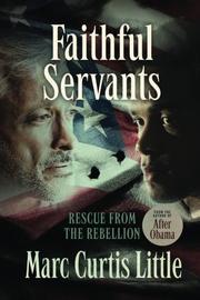 FAITHFUL SERVANTS by Marc Curtis  Little