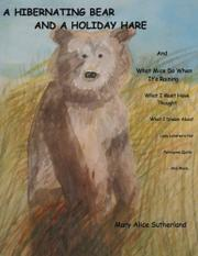 A HIBERNATING BEAR AND A HOLIDAY HARE by Mary Alice Sutherland