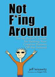 NOT F*ING AROUND by Jeff Leisawitz