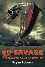 ED SAVAGE AND THE DECIMATED SAVAGE DEMISE by Bryan Roberts