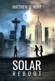 SOLAR REBOOT by Matthew D. Hunt