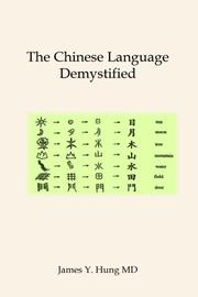 THE CHINESE LANGUAGE DEMYSTIFIED by James Y. Hung