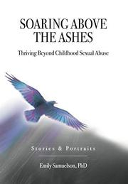 SOARING ABOVE THE ASHES by Emily  Samuelson